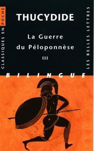 La Guerre du Péloponnèse. Tome III: Livres VI, VII, VIII