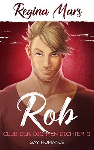 Rob (Club der dichten Dichter 3)
