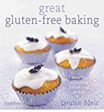 [(Great Gluten-Free Baking: Over 80 Delicious Cakes and Bakes)] [Author: Louise Blair] published on (September, 2010)