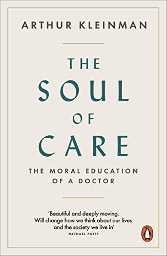 The Soul of Care: The Moral Education of a Doctor (English Edition)