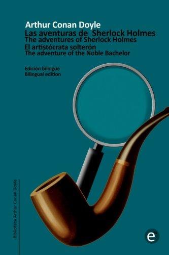 El aristócrata solterón/The adventure of the Noble Bachelor: Edición bilingüe/Bilingual edition: Volume 18 (Biblioteca Clásicos bilingüe)