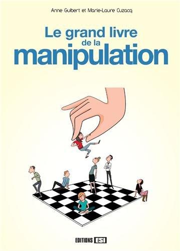 Le grand livre de la manipulation