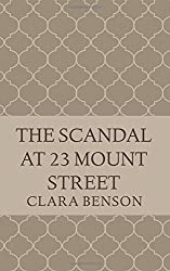 The Scandal at 23 Mount Street: Volume 9 (An Angela Marchmont Mystery) by Clara Benson (2015-07-27)