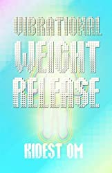 Vibrational Weight Release by Kidest OM (2010-12-16)