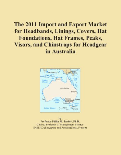 The 2011 Import and Export Market for Headbands, Linings, Covers, Hat Foundations, Hat Frames, Peaks, Visors, and Chinstraps for Headgear in Australia