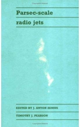 [(Parsec-Scale Radio Jets)] [Edited by J.Anton Zensus ] published on (December, 1990)