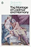 The Marriage of Cadmus and Harmony (Penguin Modern Classics)