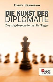 die-kunst-der-diplomatie-zwanzig-gesetze-fr-sanfte-sieger