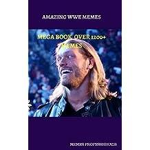 Amazing WWE memes : mega book over 1200+ crazy memes of WWE
