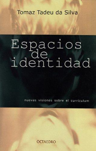Espacios de identidad: Nuevas visiones sobre el currículum (Horizontes - Educación) por Tomaz Tadeu Da Silva