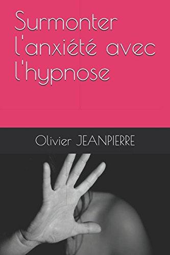 Surmonter l'anxiété avec l'hypnose