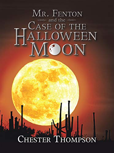 Mr. Fenton and the Case of the Halloween Moon (English Edition)