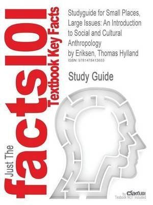 [Studyguide for Small Places, Large Issues: An Introduction to Social and Cultural Anthropology by Eriksen, Thomas Hylland, ISBN 9780745330495] (By: Professor Thomas Hylland Eriksen) [published: November, 2012]