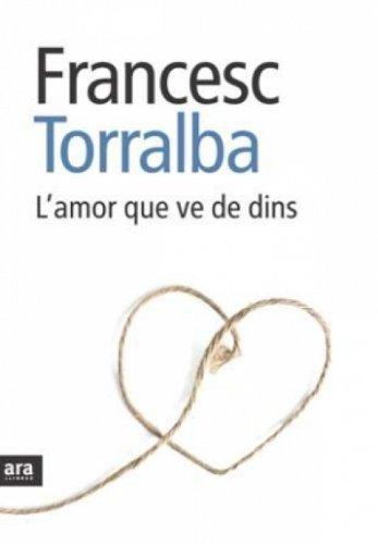 L'amor que ve de dins (Sèrie A Book 102) (Catalan Edition) por Francesc Torralba Rosselló