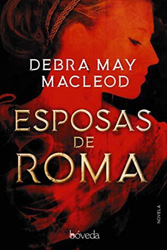 Esposas de Roma (Fondo General - Narrativa) de [Macleod, Debra May]