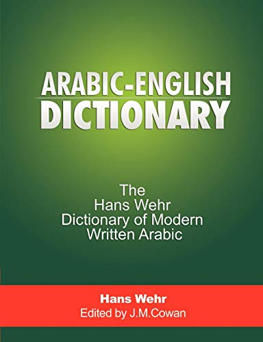 Arabic-English Dictionary: The Hans Wehr Dictionary of Modern Written Arabic por Hans Wehr