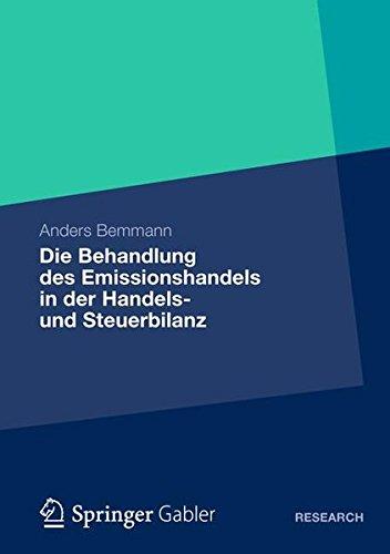 Die Behandlung des Emissionshandels in der Handels- und Steuerbilanz: Eine Analyse der IDW- und BMF-Methoden Sowie die Entwicklung eines . . . Emissionsberechtigungen (German Edition)