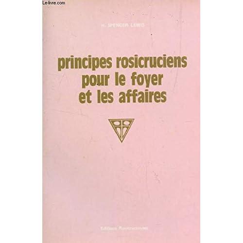 PRINCIPES ROSICRUCIENS POUR LE FOYER ET LES AFFAIRES / BIBLIOTHEQUE ROSICRUCIENNE - VOLUME N°II.