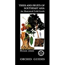Trees and Fruits of Southeast Asia: An Illustrated Field Guide