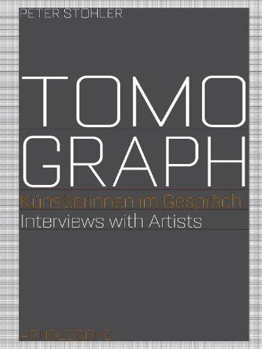 Tomograph: Interviews with Artists: K??nstlerinnen im Gespr???ch. Interviews with Artists by Winifried Sturzl (2009-07-01)