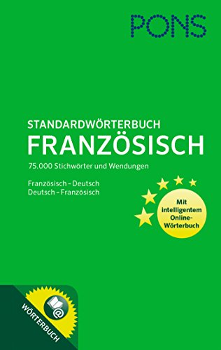 PONS Standardwörterbuch Französisch: 75.000 Stichwörter und Wendungen. Mit intelligentem Online-Wörterbuch. Französisch-Deutsch / Deutsch-Französisch