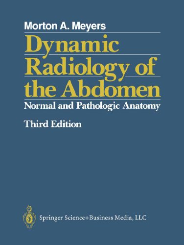Dynamic Radiology of the Abdomen: Normal and Pathologic Anatomy