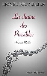 La Chaîne des Possibles: Premier Maillon