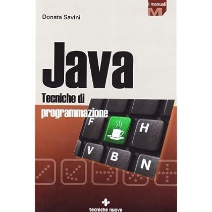Java. Tecniche Di Programmazione