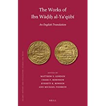 The Works of Ibn Wadih al-Yaqubi (3 vols): An English Translation (Islamic History and Civilization)