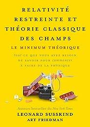 Relativité restreinte et théorie classique des champs: Le minimum théorique, tout ce que vous avez besoin de s