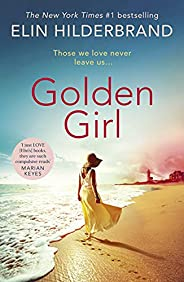 Golden Girl: The perfect escapist summer read from the #1 New York Times bestseller