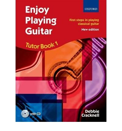 [(Enjoy Playing Guitar Tutor Book 1 + CD: First Steps in Playing Classical Guitar)] [ By (author) Debbie Cracknell ] [January, 2011]