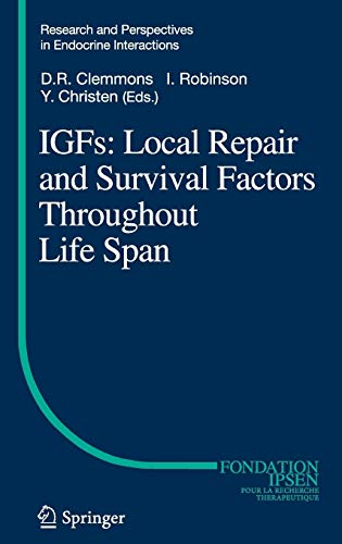IGFs:Local Repair and Survival Factors Throughout Life Span (Research and Perspectives in Endocrine Interactions) -