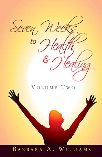 Seven Weeks to Health and Healing - Volume Two (English Edition)