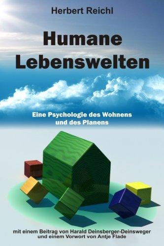 Humane Lebenswelten: Eine Psychologie des Wohnens  und des Planens