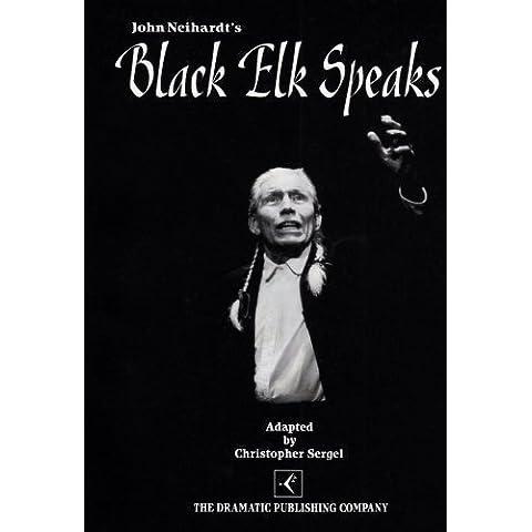 Black Elk Speaks (Play) by John G. Neihardt (1996-01-01)
