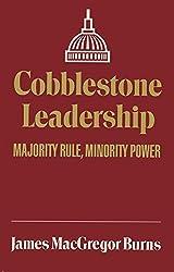 Cobblestone Leadership: Majority Rule, Minority Power (Julian J Rothbaum Distinguished Lecture Series) by James MacGregor Burns (1990-11-02)