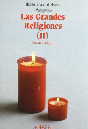 Las grandes religiones II (Historia - Biblioteca Básica De Historia - Serie «Monografías»)