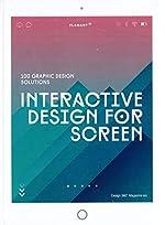 Interactive Design for Screen. 100 Graphic Design Solutions de Design 360
