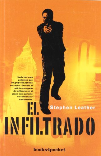 El infiltrado (Books4pocket narrativa) por Stephen Leather