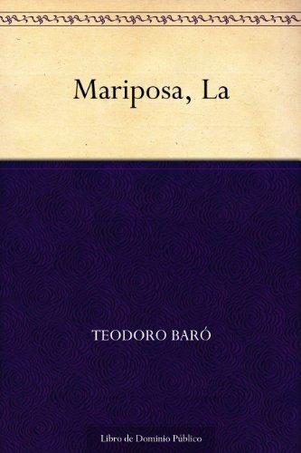 Mariposa, La por Teodoro Baró
