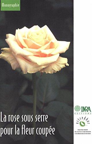 Livre gratuits La rose sous serre pour la fleur coupée epub, pdf