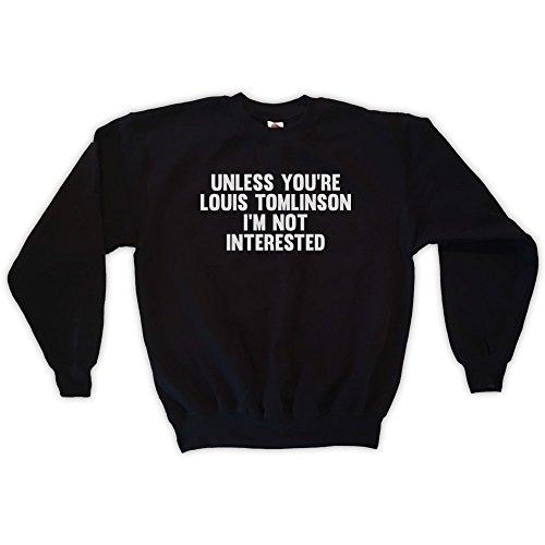 Outsider. Herren Unisex Unless You're Louis Tomlinson I'm Not Interested Sweatshirt - Schwarz - Medium