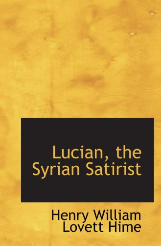 Lucian, the Syrian Satirist