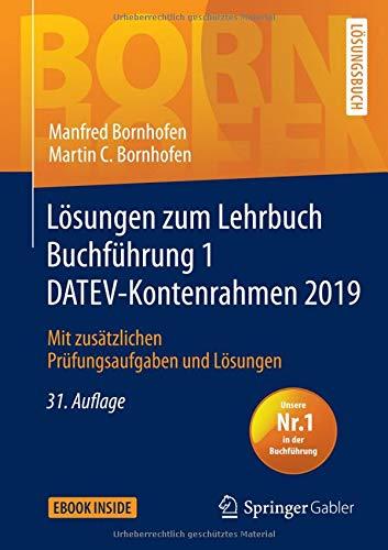 Lösungen zum Lehrbuch Buchführung 1 DATEV-Kontenrahmen 2019: Mit zusätzlichen Prüfungsaufgaben und Lösungen (Bornhofen Buchführung 1 LÖ)