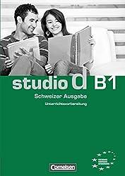 studio d Schweiz. Gesamtband 3 (Einheit 1-10). Unterrichtsvorbereitung (Print): Europäischer Referenzrahmen: B1. Vorschläge für Unterrichtsabläufe, Tests und Kopiervorlagen