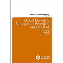 Global Marketing Strategies of Emerging Market Firms (Advances in International Marketing)