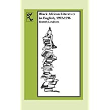 [Black African Literature in English, 1992-1996] (By: Bernth Lindfors) [published: August, 2000]