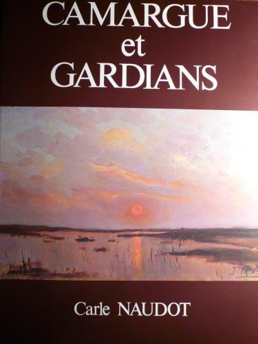 Camargue et gardians : Ethnographie folklorique du pays d'Arles