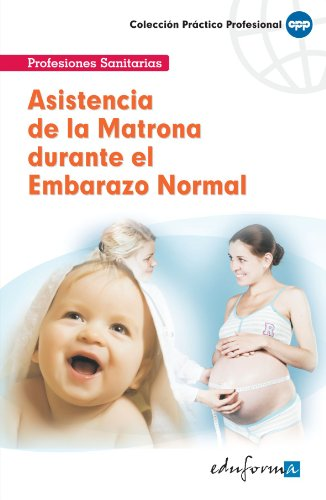 Portada del libro Asistencia De La Matrona Durante El Embarazo Normal (Pp - Practico Profesional)